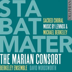 'Stabat Mater: Sacred Choral Music by Lennox & Michael Berkeley' Delphian CD cover